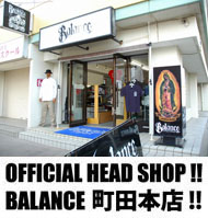 OFFICIAL HEAD SHOP !! BALANCE 町田本店 !!